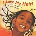 I Love My Hair! von Natasha Anastasia Tarpley (2004, Gebundene Ausgabe)