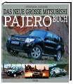 Das große Mitsubishi Pajero Buch von Günther Fischer (2006, Gebunden)