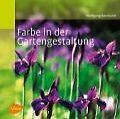 Farbe in der Gartengestaltung von Wolfgang Borchardt (2008, Taschenbuch)