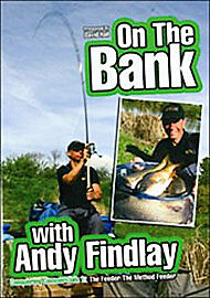 On The Bank With Andy Findlay - The Feeder/The Method..