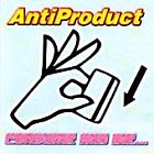 AntiProduct - Consume and Die... the Rest Is All Fun (Parental Advisory, 2001)