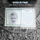 Wise in Time - Ballad of Den the Men (2006)