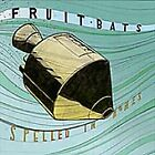 Fruit Bats - Spelled in Bones (2005)