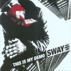 Sway - This Is My Demo (2006)