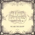 Loungs - We Are the Champ (2007)