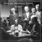 A.L. Lloyd - English Drinking Songs (2007)
