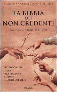 La Bibbia dei non credenti. Francesco Antonioli. Piemme - Italia - L'oggetto può essere restituito - Italia