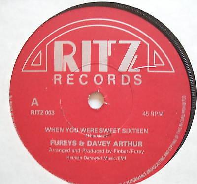 """FUREYS & DAVEY ARTHUR - When You Were Sweet Sixteen 7"""""""