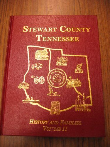 Stewart County, Tennessee, History & Families, Volume 2
