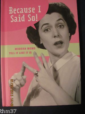 because I Said So Gift Book From Hallmark $9.95 528