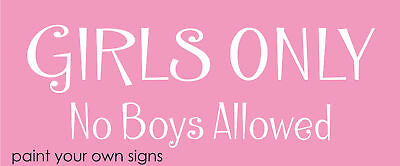 Stencil Girls Only No Boys Allowed Bedroom Play Signs