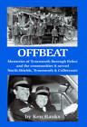 Offbeat: Memories of Tynemouth Borough Police and the Communities it Served by Ken Banks (Paperback, 2010)