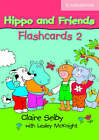 Hippo and Friends 2 Flashcards Pack of 64 by Claire Selby (Cards, 2006)