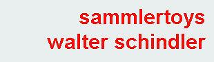 sammlertoys walter schindler