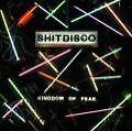 Kingdom Of Fear von Shitdisco (2007)