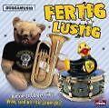 Fertig Lustig von Guggenmusik Löli-Tuuter (2008)