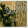 How Sweet It Is von Loren Stillman (2007)