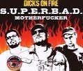 S.U.P.E.R.B.A.D.Motherfucker von Dicks On Fire (2007)