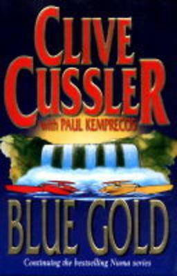 Kemprecos, Paul, Cussler, Clive, Blue Gold (The NUMA Files), Excellent Book