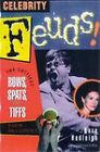 Celebrity Feuds!: The Cattiest Rows, Spats and Tiffs Ever Recorded by Boze Hadleigh (Paperback, 2000)