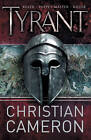 Tyrant by Christian Cameron (Paperback, 2008)