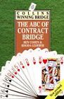 The ABC of Contract Bridge: Being a Complete Outline of the Acol Bidding System and the Card Play of Contract Bridge, Especially Prepared for Beginners by Ben Cohen, Rhoda Lederer (Paperback, 1993)
