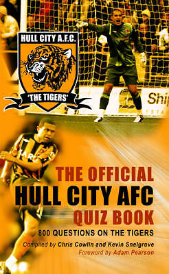 """AS NEW"" The Official Hull City AFC Quiz Book: 800 Questions on The Tigers, Chri"