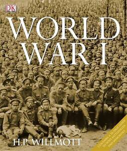 World-War-I-by-H-P-Willmott-Hardback-2008-Military-History