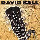 Amigo by David Ball (CD, Oct-2001, Dualtone Music)
