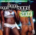 Ragga Ragga Ragga 2003 von Various