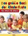 Das große Buch der Kinderfeste von Ines Eulzer und Barbara Ullmann (2007, Gebundene Ausgabe)