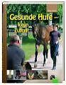 Gesunde Hufe - kein Zufall von Uwe Lukas (2007, Gebundene Ausgabe)
