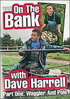On The Bank With Dave Harrell - Part One - Waggler And Pole (DVD, 2008)
