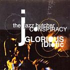 The Jazz Butcher - Glorious And Idiotic (2000)
