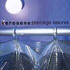 Kerosene - Teenage Secret (1999)