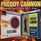 Freddy Cannon - Bang On/ Steps Out...Plus (2002)