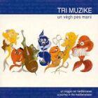 Tri Muzike - Vegh Pes Marii (2004)