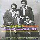 Various Artists - More Perfect Harmony (Sweet Soul Groups 1967-1975, 2005)