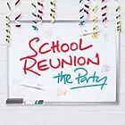 Various Artists - School Reunion (The Party, 2005)