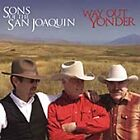 Sons of the San Joaquin - Way Out Yonder (2006)