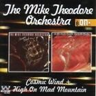 Mike Theodore - Cosmic Wind/High On Mad Mountain (2006)