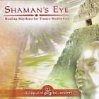 Liquid Bloom - Shaman's Eye (Healing Rhythms for Trance Meditation, 2006)