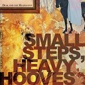 Dear-and-the-Headlights-Small-Steps-Heavy-Hooves-CD-2007-NEW-SEALED