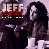 Jeff Lorber - Worth Waiting For (1994)