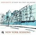 New York Sessions von Ben Street,Ed Simon,Javier Girotto (2006)