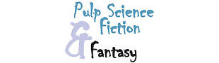 PULP SCIENCE FICTION AND FANTASY