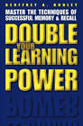 Double Your Learning Power: Master the Techniques of Successful Memory and Recall by Geoffrey Arthur Dudley (Paperback, 1998)