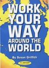 Work Your Way Around the World by Susan Griffith (Paperback, 2003)