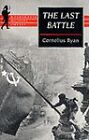The Last Battle: The Fall of Berlin, 1945 by Cornelius Ryan (Paperback, 1999)