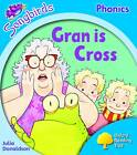 Oxford Reading Tree: Level 3: Songbirds: Gran is Cross by Julia Donaldson, Clare Kirtley (Paperback, 2008)